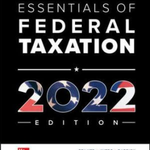 Solution Manual for McGraw Hill's Essentials of Federal Taxation 2022 Edition, 13th Edition Spilker