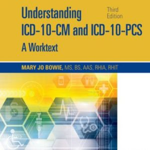 Test Bank for Understanding ICD-10-CM and ICD-10-PCS Update: A Worktext, 3rd Edition Bowie