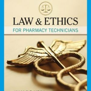 Test Bank for Law and Ethics for Pharmacy Technicians, 3rd Edition Moini