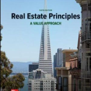 Solution Manual for Real Estate Principles: A Value Approach, 6th Edition Ling
