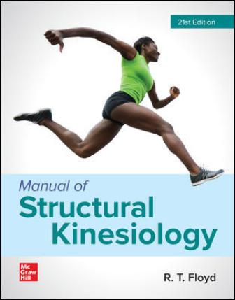 Solution Manual for Manual of Structural Kinesiology, 21st Edition Floyd
