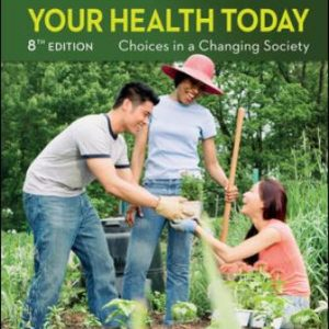 Test Bank for Your Health Today: Choices in a Changing Society, 8th Edition Teague