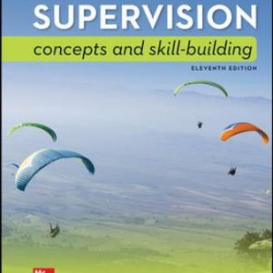 Solution Manual for Supervision: Concepts and Skill-Building, 11th Edition Certo