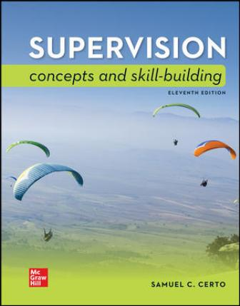 Test Bank for Supervision: Concepts and Skill-Building, 11th Edition Certo