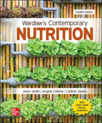 Test Bank for Wardlaw's Contemporary Nutrition, 12th Edition Smith