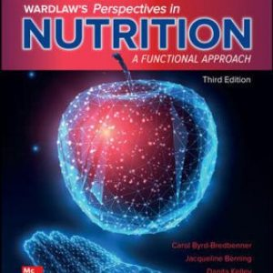 Solution Manual for Wardlaw's Perspectives in Nutrition: A Functional Approach, 3rd Edition Byrd-Bredbenner