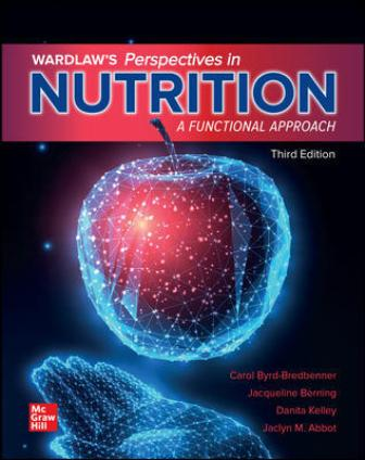 Test Bank for Wardlaw's Perspectives in Nutrition: A Functional Approach, 3rd Edition Byrd-Bredbenner