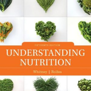 Solution Manual for Understanding Nutrition, 15th Edition Whitney