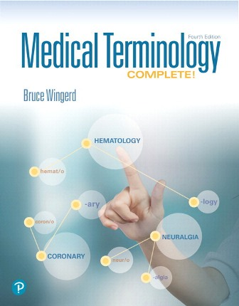Test Bank for Medical Terminology Complete! PLUS MyLab Medical Terminology with Pearson eText, 4th Edition Wingerd