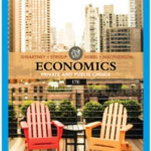 Test Bank for Economics: Private & Public Choice, 17th Edition Gwartney