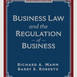 Solution Manual for Business Law and the Regulation of Business 13th Edition Mann