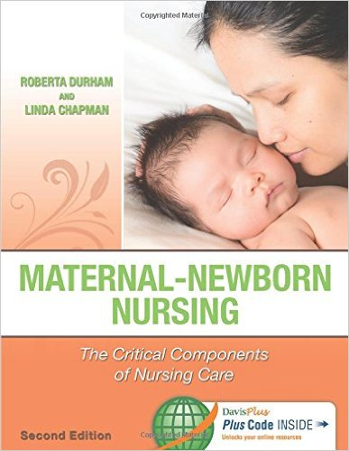 Test Bank for Maternal-Newborn Nursing: The Critical Components of Nursing Care 2nd Edition Durham