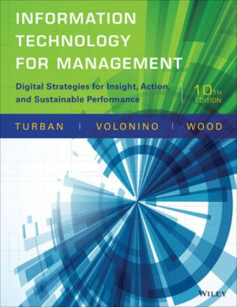 Test Bank for Information Technology for Management: Digital Strategies for Insight, Action, and Sustainable Performance 10th Edition Turban