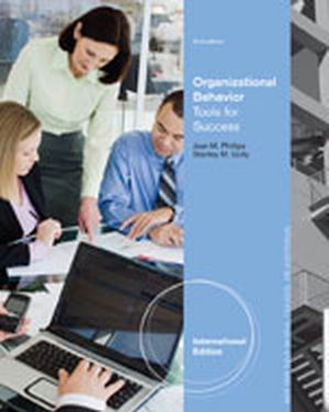 Test Bank for Organizational Behavior: Tools for Success, International Edition 2nd Edition Phillips