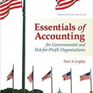 Test Bank for Essentials of Accounting for Governmental and Not-for-Profit Organizations, 13th Edition Copley
