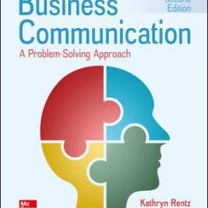 Test Bank for Business Communication: A Problem-Solving Approach 2nd Edition Rentz
