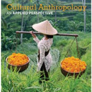 Test Bank for Cultural Anthropology: An Applied Perspective, 11th Edition Ferraro