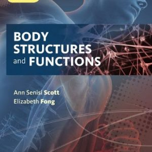 Test Bank for Body Structures and Functions Updated 13th Edition Scott