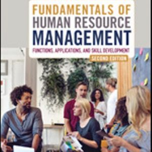 Test Bank for Fundamentals of Human Resource Management Functions, Applications, and Skill Development 2nd Edition Hendon