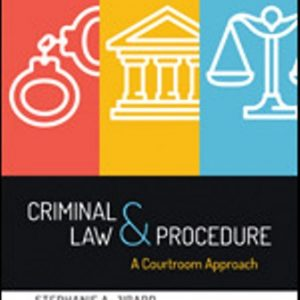 Test Bank for Criminal Law and Procedure: A Courtroom Approach 1st Edition Jirard