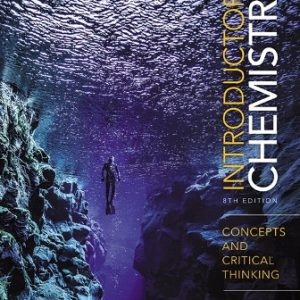 Solution Manual for Introductory Chemistry: Concepts and Critical Thinking 8th Edition Corwin