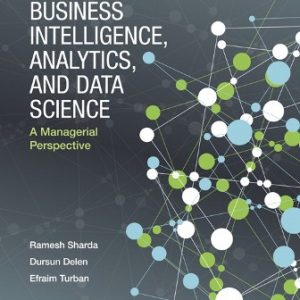 Test Bank for Business Intelligence, Analytics, and Data Science: A Managerial Perspective 4th Edition Sharda