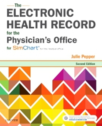 Test Bank for The Electronic Health Record for the Physician's Office For Simchart for the Medical Office 2nd Edition Pepper