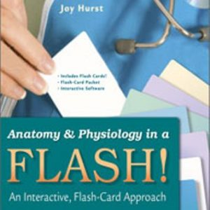 Test Bank for Anatomy and Physiology in a Flash! An Interactive, Flash-Card Approach 1st Edition Hurst