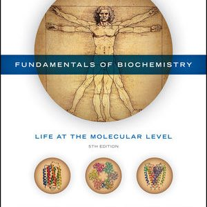 Solution Manual for Fundamentals of Biochemistry: Life at the Molecular Level 5th Edition Voet