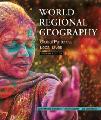 Test Bank for World Regional Geography Global Patterns Local Lives 8th Edition Pulsipher