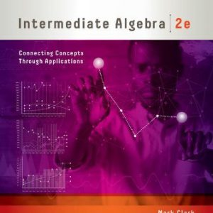 Solution Manual for Intermediate Algebra Connecting Concepts through Applications 2nd Edition Clark