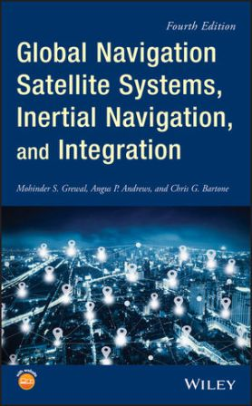 Solution Manual for Global Navigation Satellite Systems, Inertial Navigation, and Integration 4th Edition Grewal