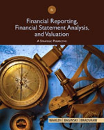 Test Bank for Financial Reporting, Financial Statement Analysis and Valuation 8th Edition Wahlen